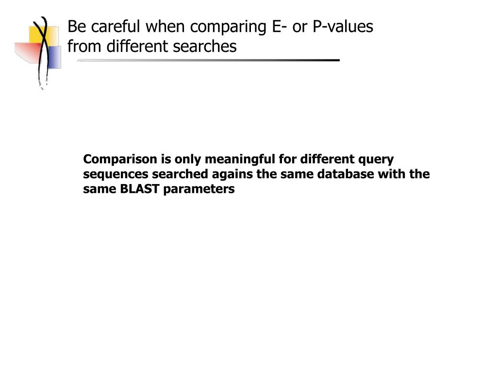 Be careful when comparing E- or P-values from different searches