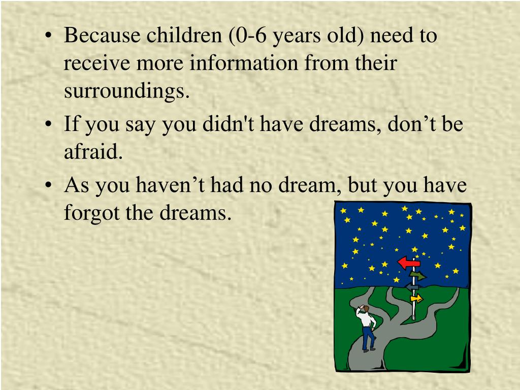 Because children (0-6 years old) need to receive more information from their surroundings.