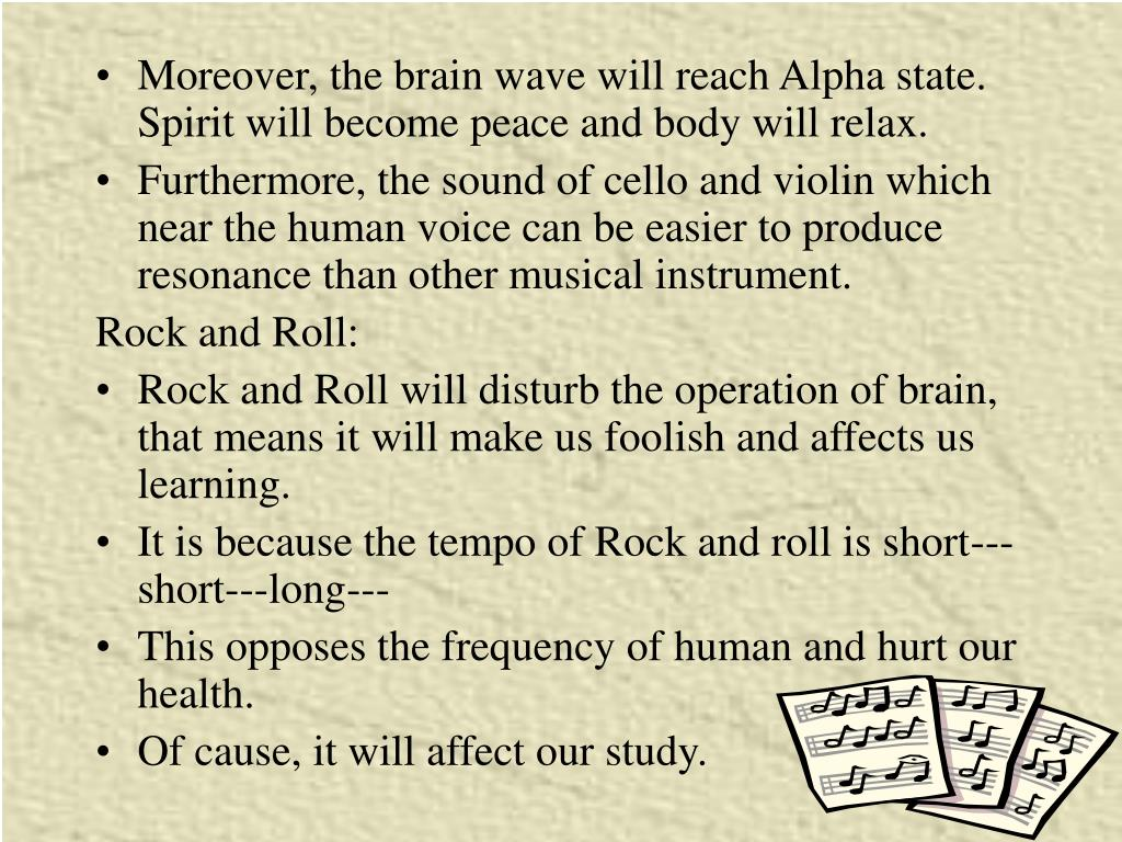 Moreover, the brain wave will reach Alpha state. Spirit will become peace and body will relax.