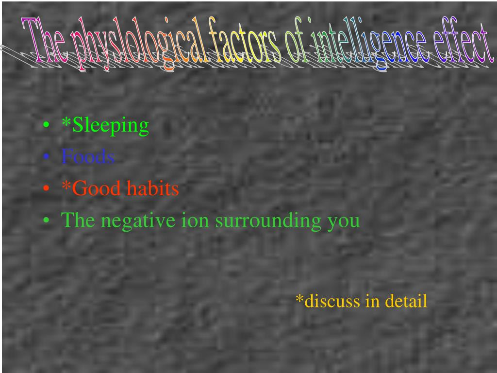 The physlological factors of intelligence effect