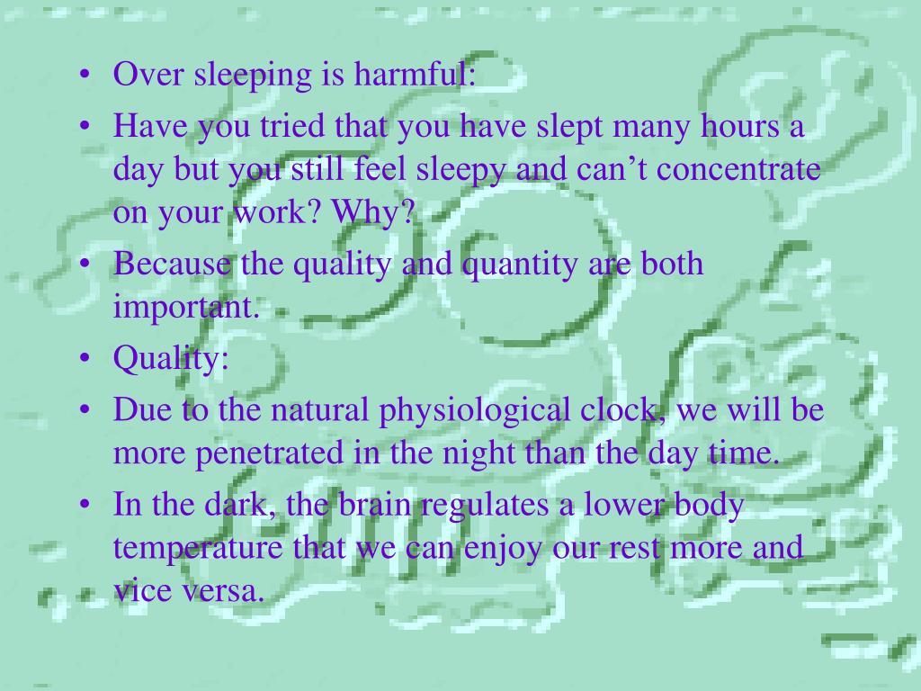 Over sleeping is harmful: