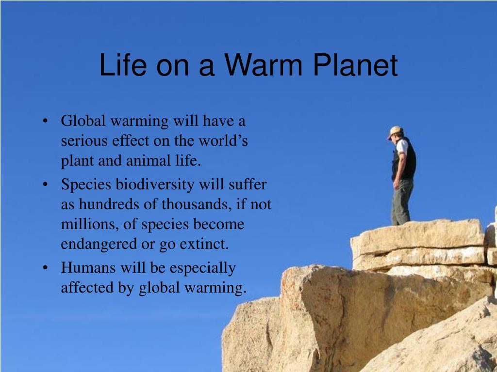 Life on a Warm Planet