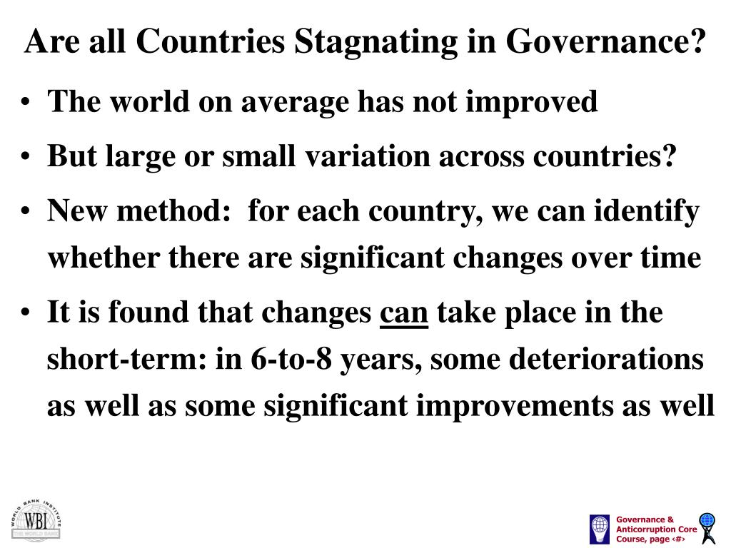 Are all Countries Stagnating in Governance?