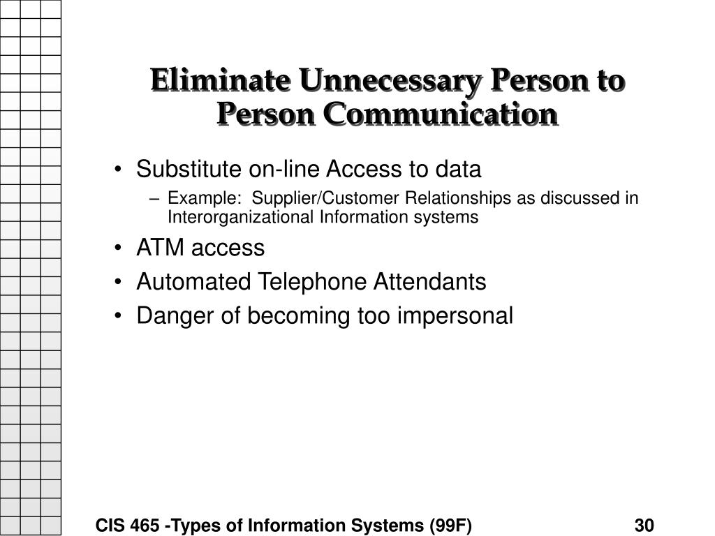 Eliminate Unnecessary Person to Person Communication