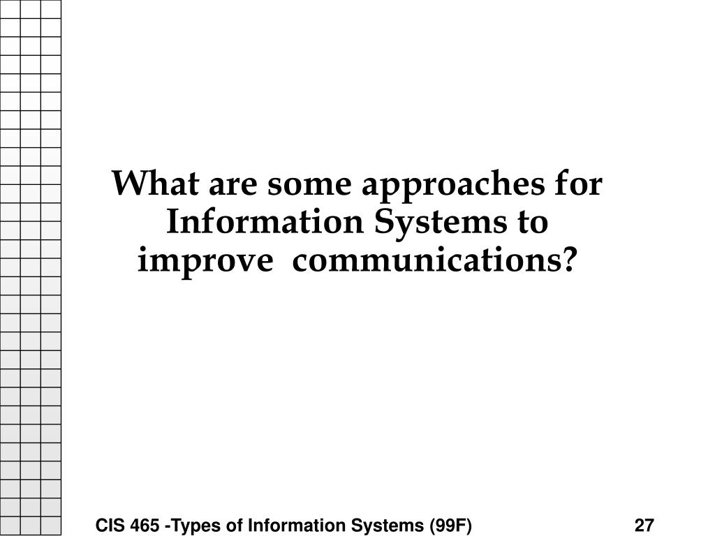 What are some approaches for Information Systems to