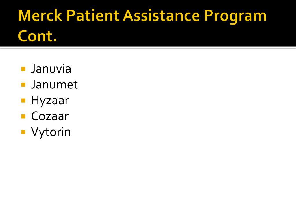 Merck Patient Assistance Program Cont.