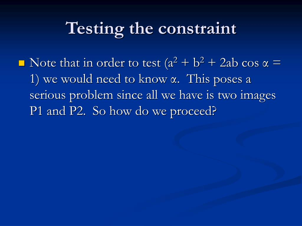 Testing the constraint