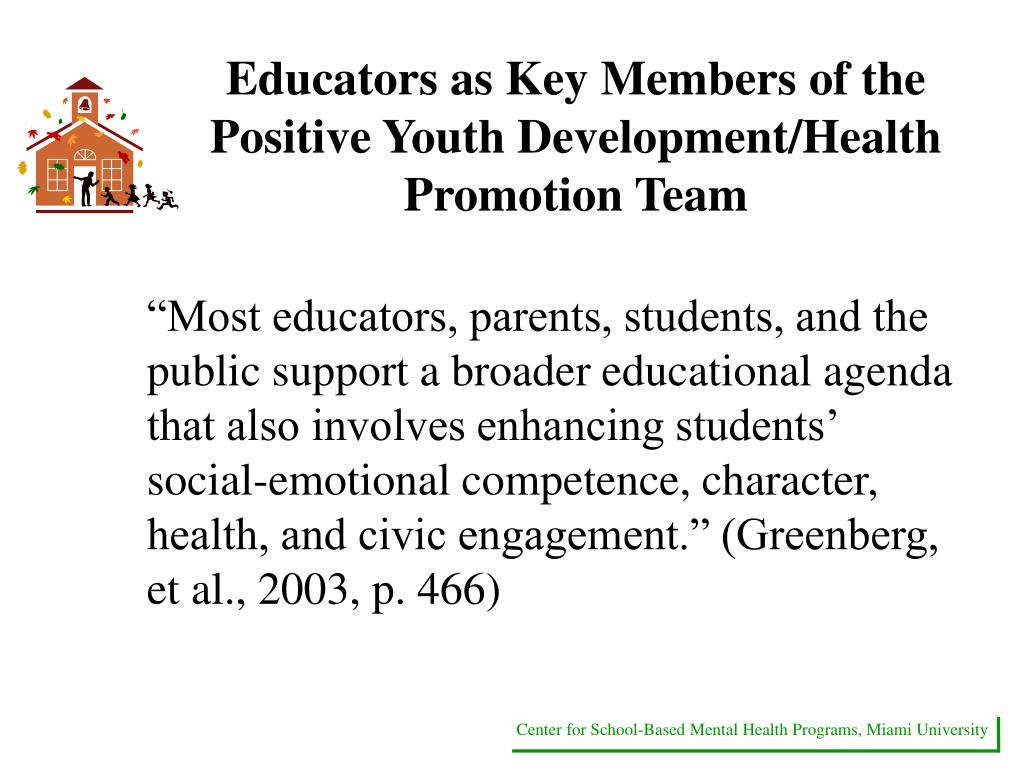 Educators as Key Members of the Positive Youth Development/Health Promotion Team