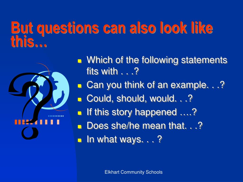 But questions can also look like this…