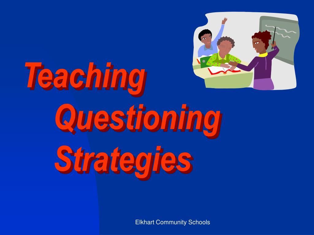 Teaching Questioning Strategies