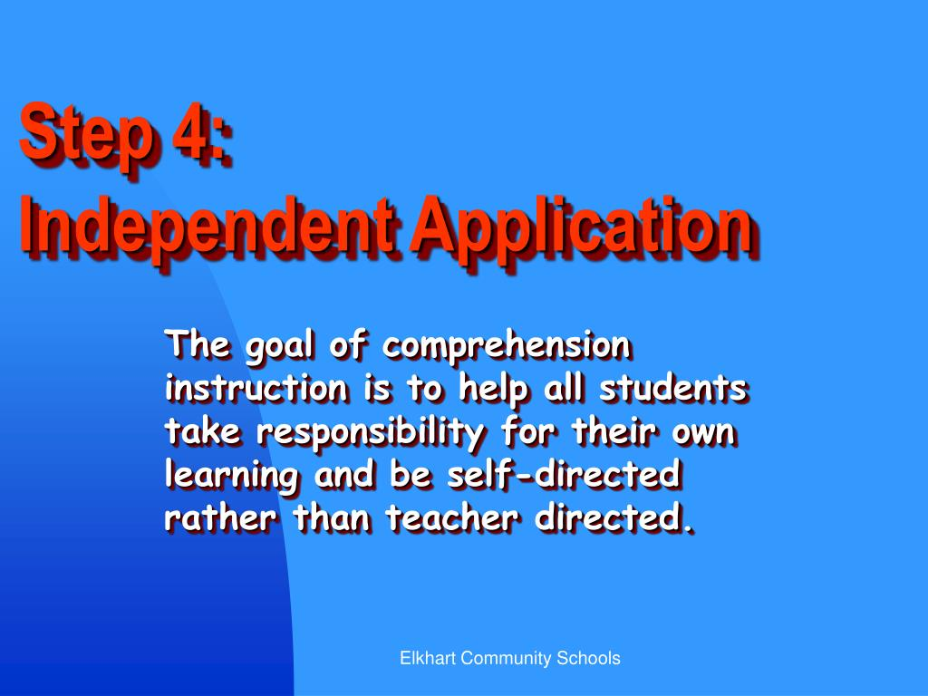 Step 4:                     Independent Application