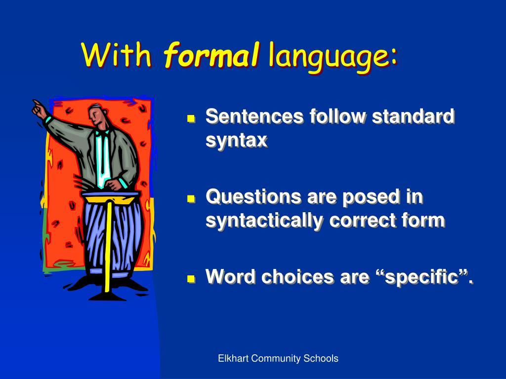 Sentences follow standard syntax