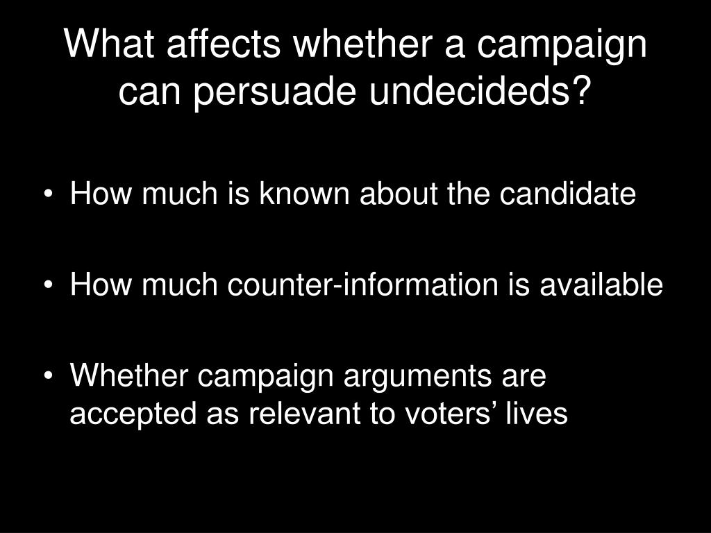What affects whether a campaign can persuade undecideds?