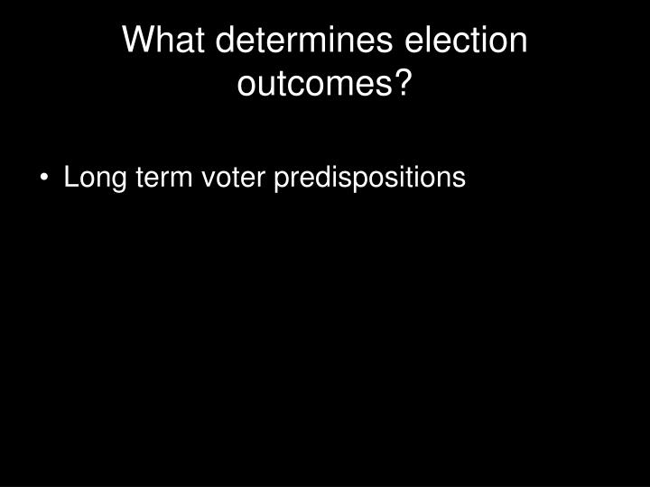 What determines election outcomes