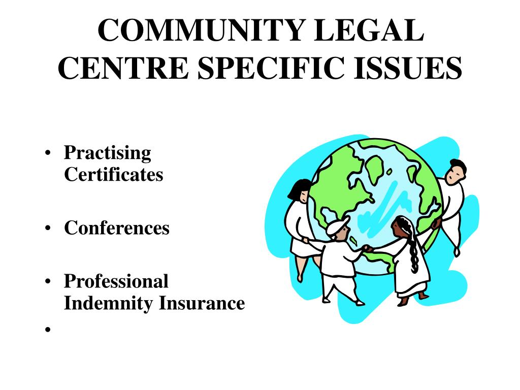 COMMUNITY LEGAL CENTRE SPECIFIC ISSUES