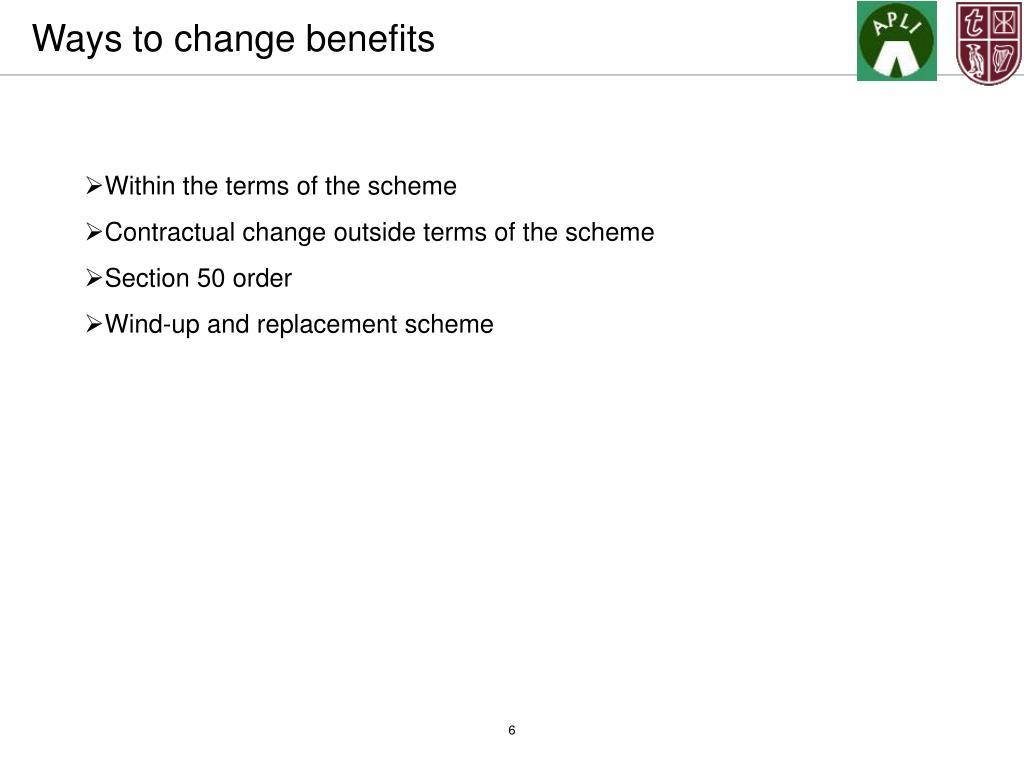 Ways to change benefits