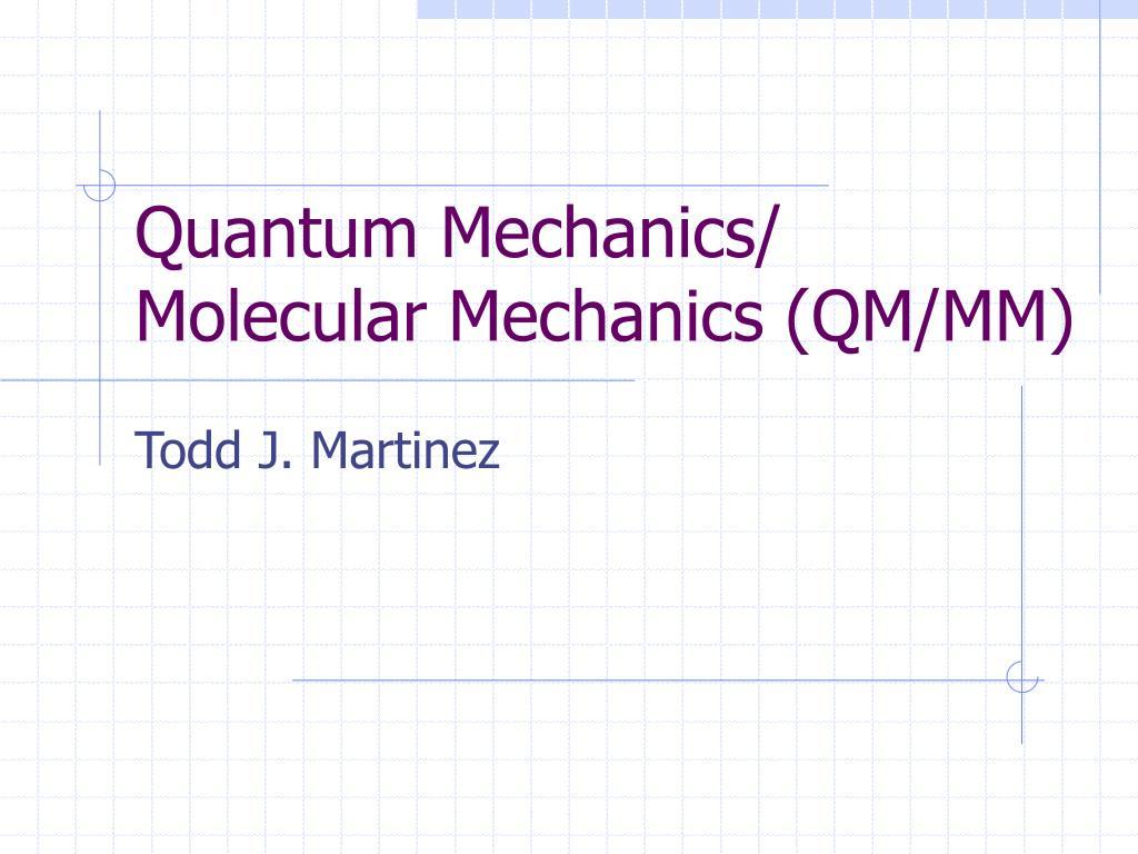 quantum mechanics molecular mechanics qm mm l.