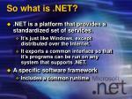 so what is net