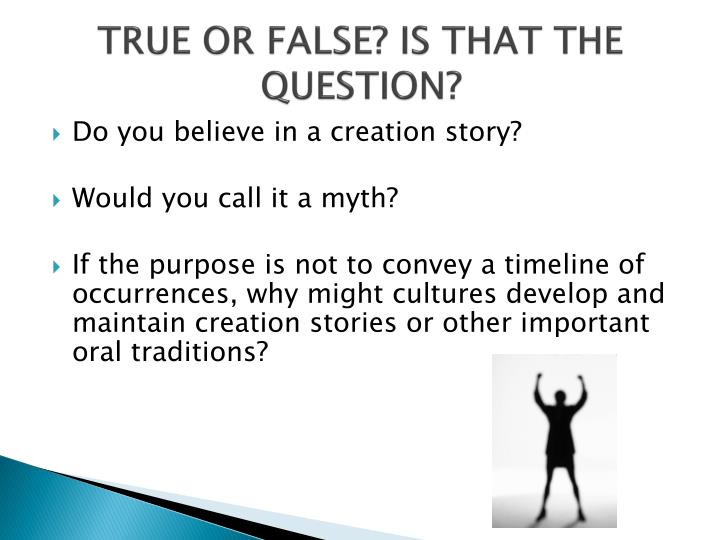 True or false is that the question