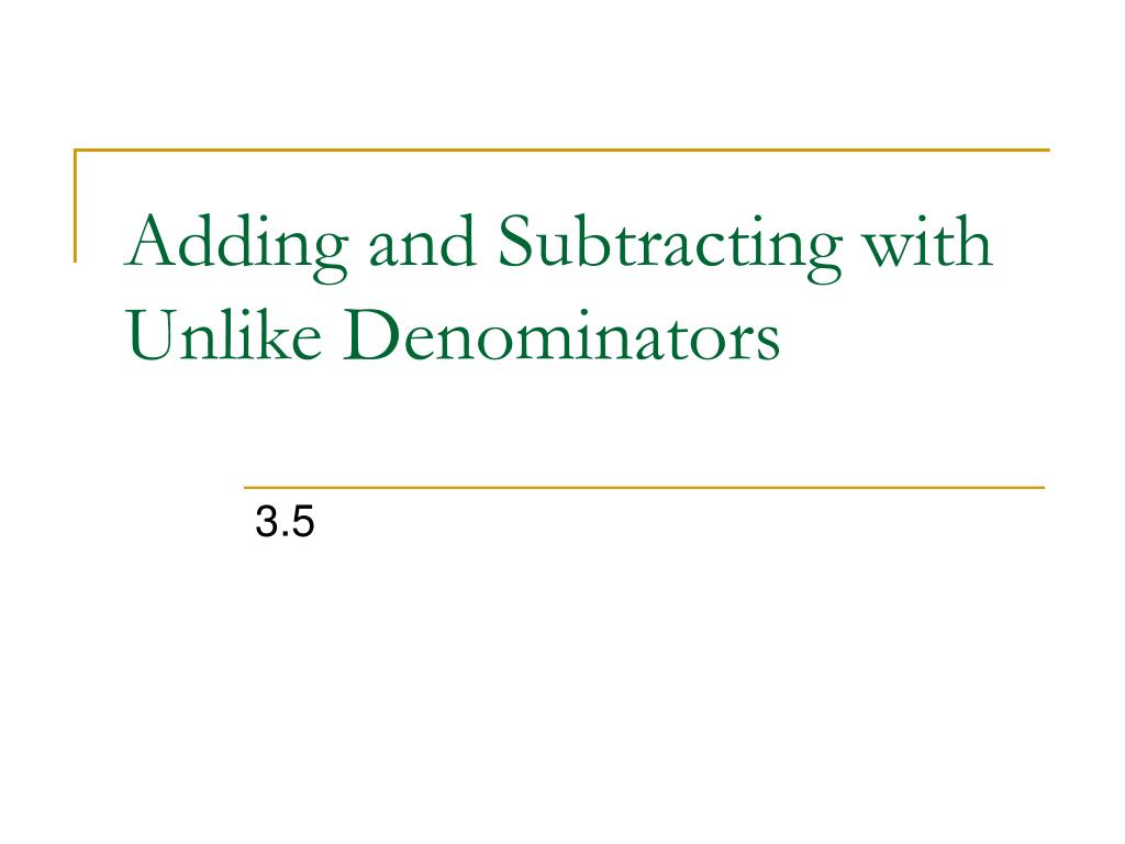 adding and subtracting with unlike denominators l.