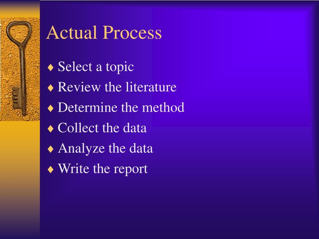 Actual Process