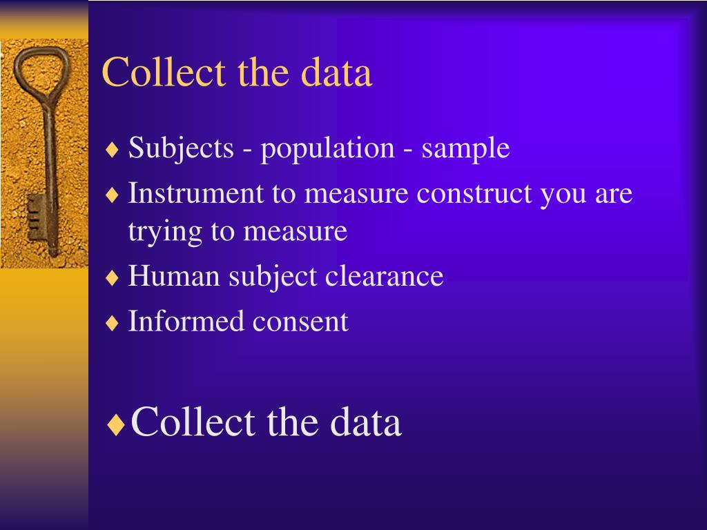 Collect the data