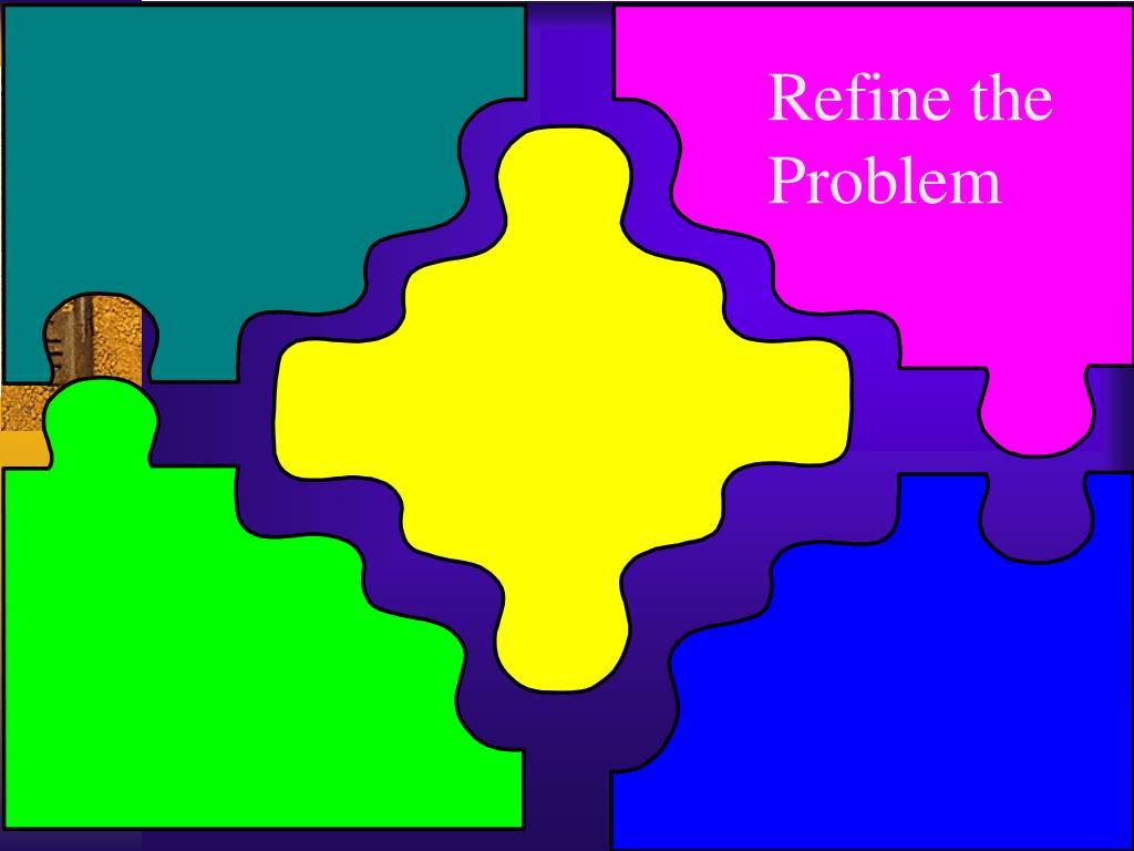 Refine the Problem