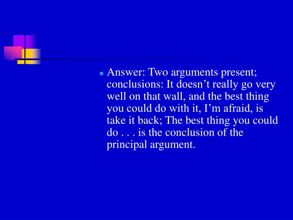 Answer: Two arguments present; conclusions: