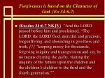forgiveness is based on the character of god ex 34 6 7