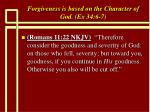 forgiveness is based on the character of god ex 34 6 721
