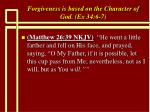 forgiveness is based on the character of god ex 34 6 726