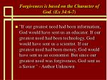 forgiveness is based on the character of god ex 34 6 728