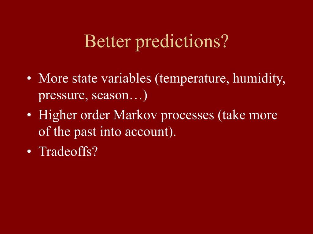 Better predictions?