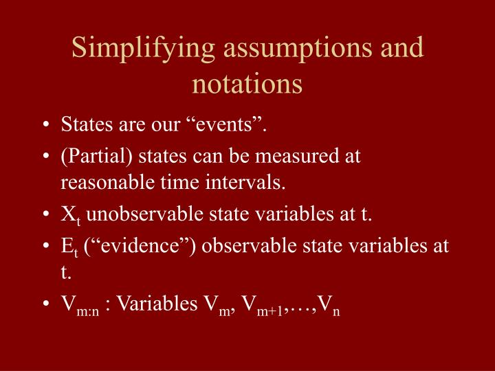 Simplifying assumptions and notations