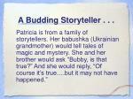 a budding storyteller