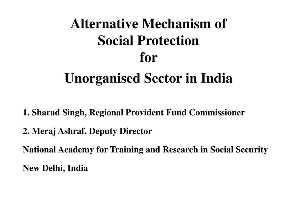 alternative mechanism of social protection for unorganised sector in india l.