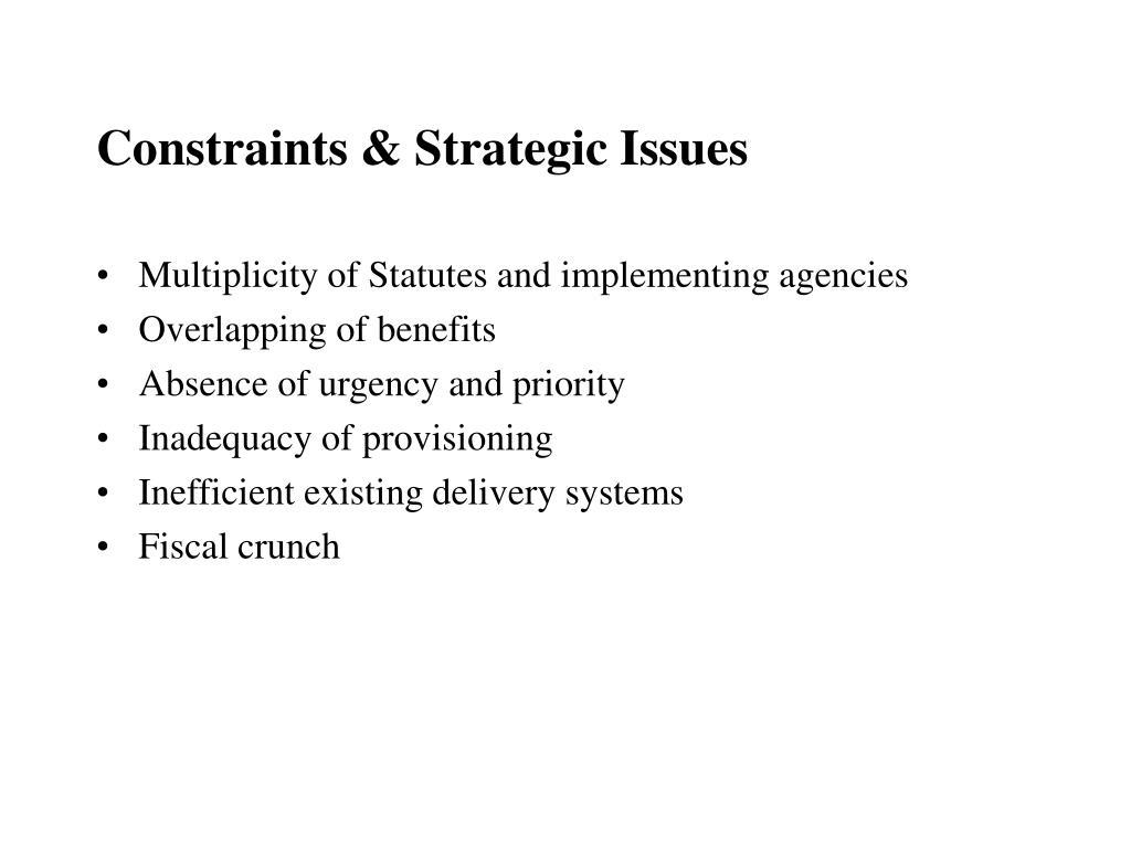 Constraints & Strategic Issues