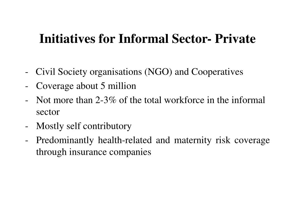 Initiatives for Informal Sector- Private