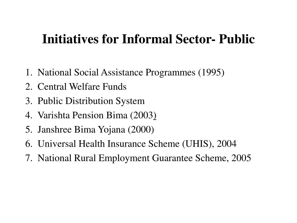 Initiatives for Informal Sector- Public