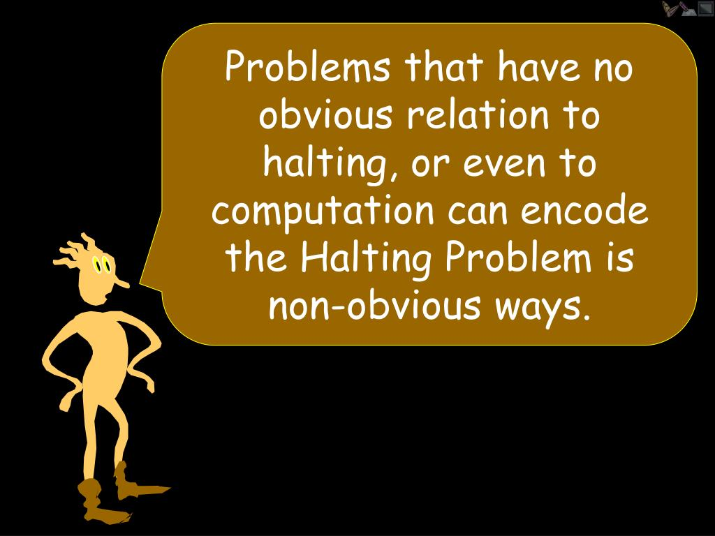 Problems that have no obvious relation to halting, or even to computation can encode the Halting Problem is non-obvious ways.