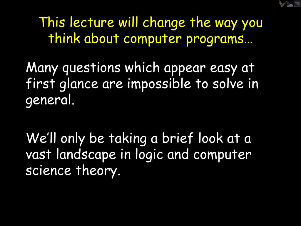 This lecture will change the way you think about computer programs…