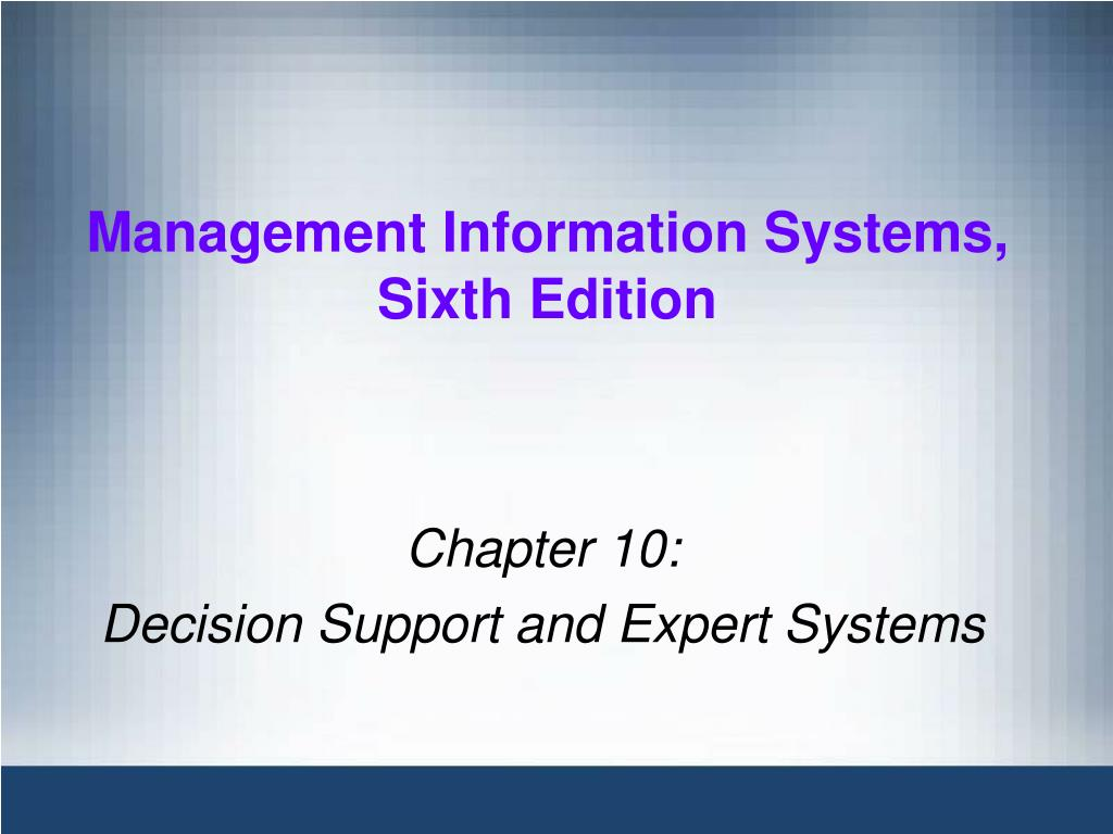 chapter 10 decision support and expert systems l.