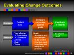 evaluating change outcomes