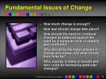 fundamental issues of change