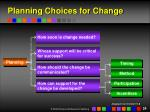 planning choices for change