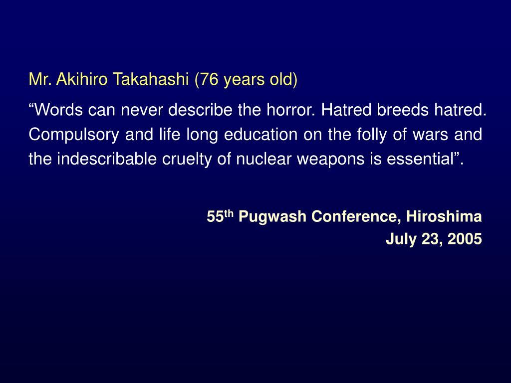Mr. Akihiro Takahashi (76 years old)