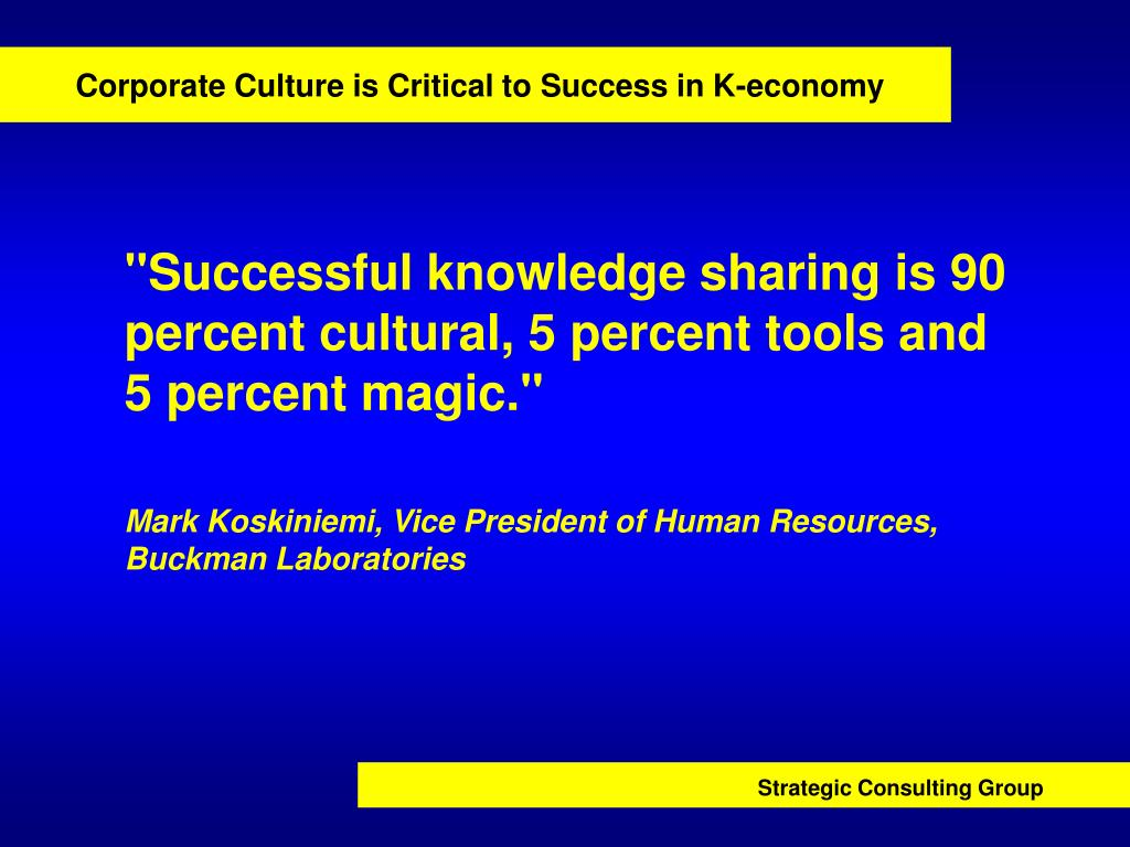 Corporate Culture is Critical to Success in K-economy