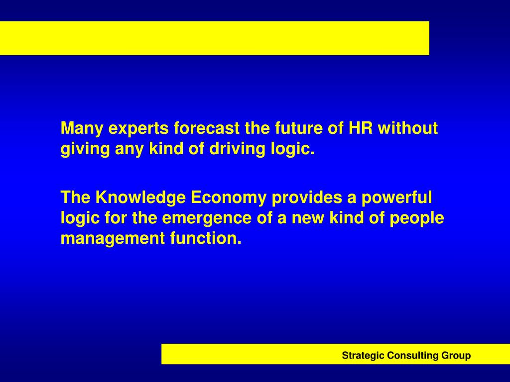 Many experts forecast the future of HR without giving any kind of driving logic.