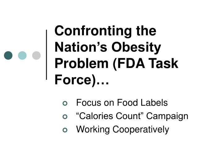 Confronting the nation s obesity problem fda task force