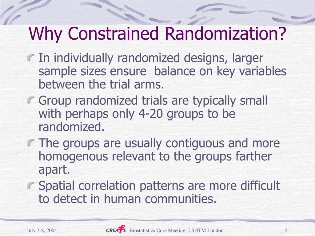 Why Constrained Randomization?